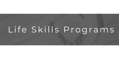 Click here to explore our life skills programs